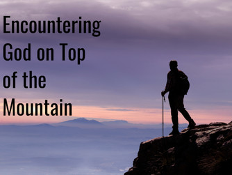 ENCOUNTERING GOD ON THE MOUNTAIN