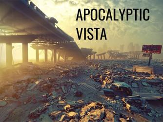 APOCALYPTIC VISTA: A DEAD END?