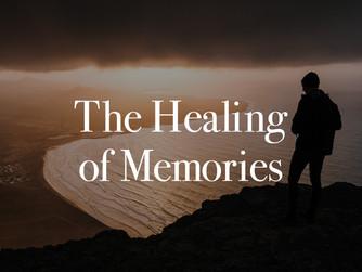 'HEALING OF MEMORIES'