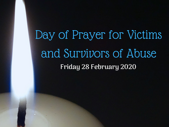 DAY OF PRAYER FOR VICTIMS AND SURVIVORS OF ABUSE - 28TH FEBRUARY 2020