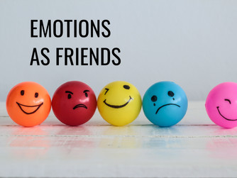 EMOTIONS AS FRIENDS