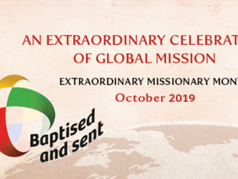 OCTOBER 2019 - THE EXTRA-ORDINARY MONTH OF MISSION