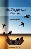 La Trappe aux Oiseaux - Olivier Papleux