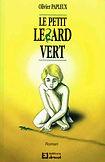 Le petit lézard vert - Olivier Papleux
