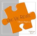Une Vie Rêvée - Olivier Papleux - AcrodacrolivresNouvelle - Éditions Avrodacrolivres