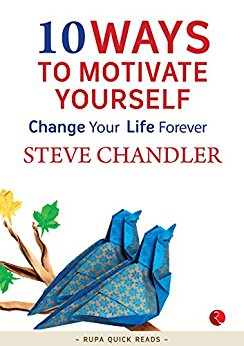 10 Ways to Motivate Yourself: Change