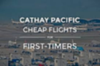 Cathay Pacific flights sale for flights upto 50% off in all over world