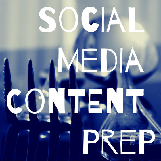 "How to ""Content-Prep"" for Social Media"