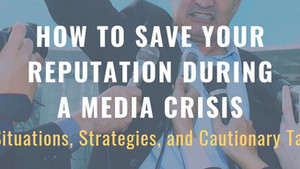 How to Save your Reputation during a Media Crisis