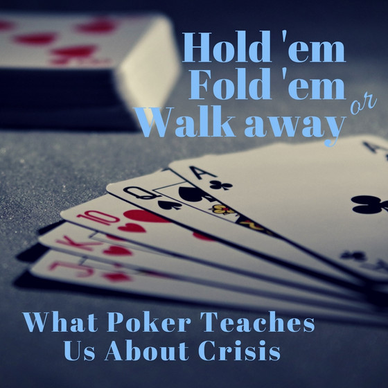 What Poker Teaches Us About Crisis
