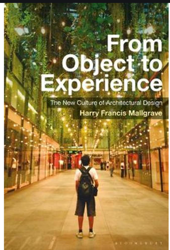 From Object to Experience by Harry Francis Mallgrave