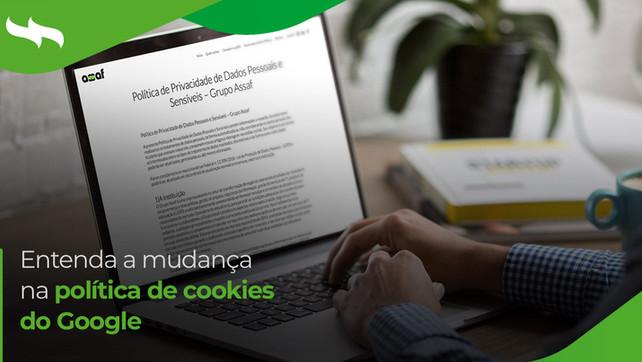 Entenda a mudança na política de cookies do Google