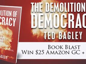 Book Blast: The Demolition Democracy by Ted Bagley