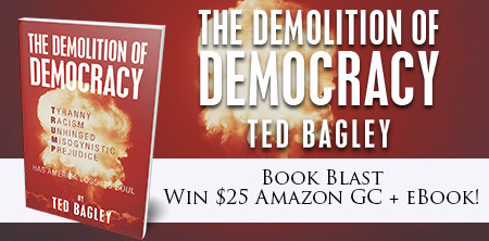 Book Blast: The Demolition Democracy by Ted Bagley
