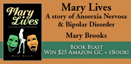 Book Feature: Mary Lives A Story of Anorexia Nervosa & Bipolar Disorder by Mary Brooks