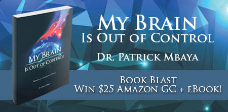 Book Feature: My Brain is Out of Control by Dr. Patrick Mbaya
