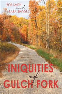 Interview with Bob Smith and Sara Rhodes, authors of Iniquities of Gulch Fork