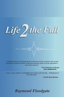 Interview with Raymond Floodgate, author of Life 2 the Full