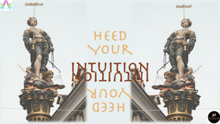 Heed Your Intuition
