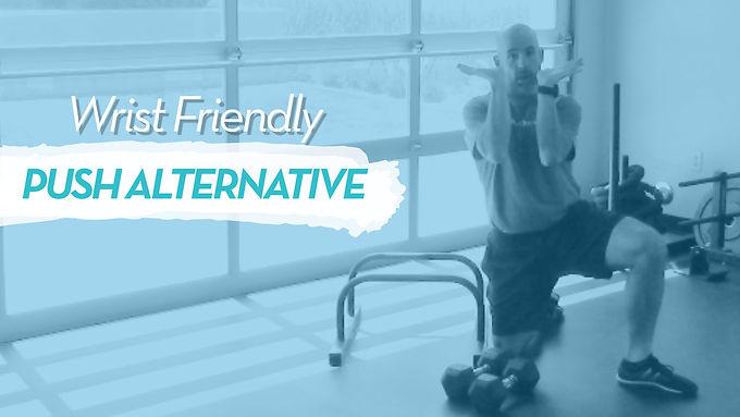 Wrist-Friendly Push Alternatives