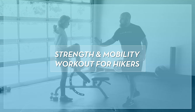Strength & Mobility Workout For Hikers