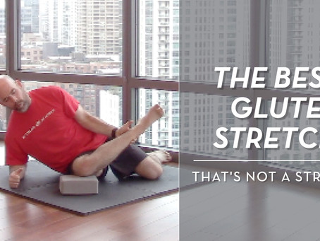 The Best Glute Stretch (That's Not A Stretch)