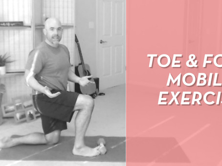 Toe and Foot Strengthening Exercises
