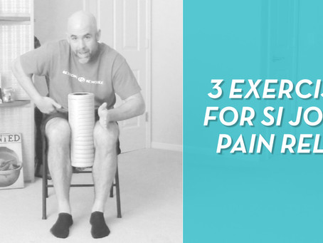 3 Exercises For Sacroiliac (SI) Joint Pain (That Actually Work)