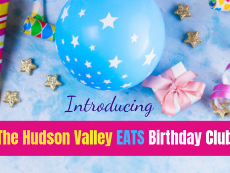 The Hudson Valley EATS Birthday Club