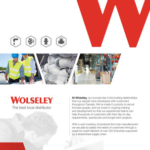 Wolseley Canada - About Us brochure  Sales support materials developed for trade shows and customer acquisition kits. Copywriting and coordination with designer.
