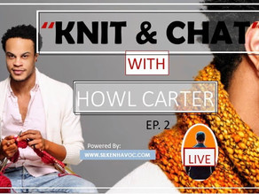 How I got started Knitting + Knitting Tour | Knit & Chat EP. 2 | Howl Carter (Video Included)