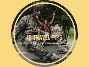 Howl's Top 10 Travel Tips  {for Domestic & International travel}