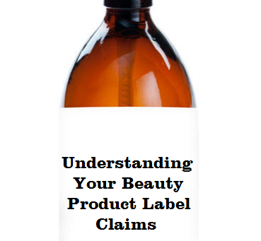 Understanding Your Beauty Product Label Claims