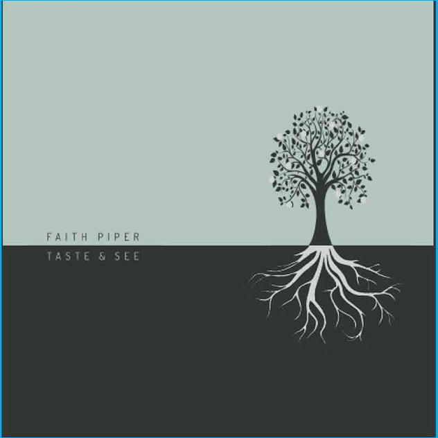 "Faith Piper ""Taste & See"""