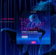 Armin van Buuren - I Live For That Energy (Exis Remix)