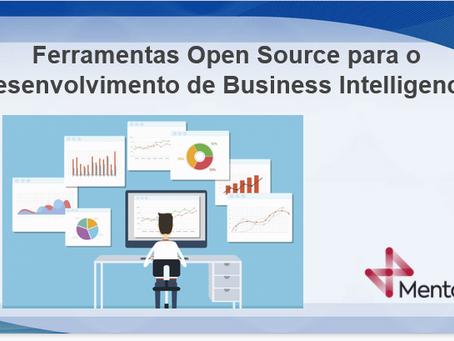 Ferramentas Open Source para o Desenvolvimento de Business Intelligence