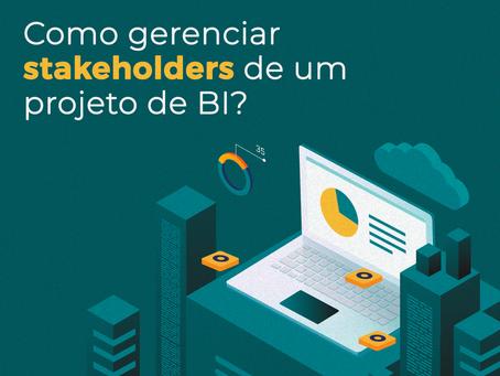 Como gerenciar stakeholders de um projeto de BI?