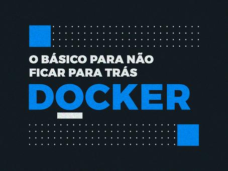Docker: o básico para não ficar para trás