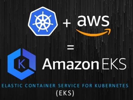 AWS + Kubernetes = AWS Elastic Kubernetes Service (EKS)
