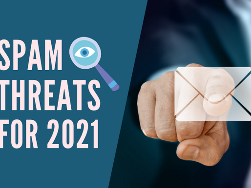 4 Spam Threats to Watch Out for in 2021