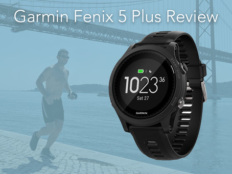 An ultra runner's review of Garmin Fenix 5 plus