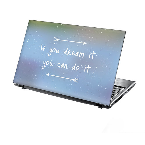 Laptop Skin Vinyl Sticker If You Dream It You Can Do It