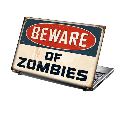 Laptop Skin Vinyl Sticker Be Aware of Zombies
