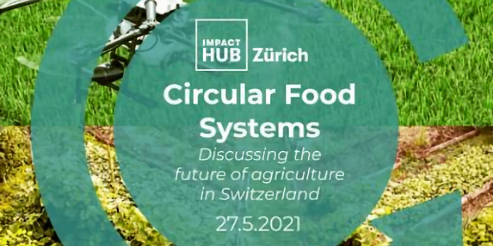 Circular Food System – Visions for the future of agriculture