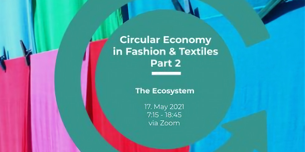 CES: Circular Economy in Fashion & Textiles - Part 2: The Ecosystem