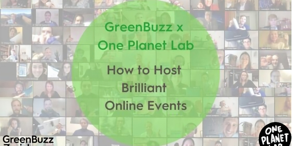 GreenBuzz x One Planet Lab: How to Host Brilliant Online Events