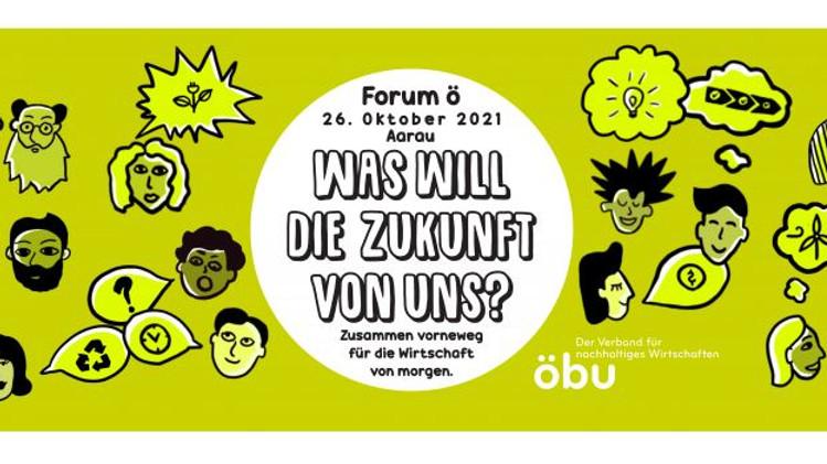 öbu: Forum ö 2021: Was will die Zukunft von uns? Zusammen vorneweg für die Wirtschaft von morgen