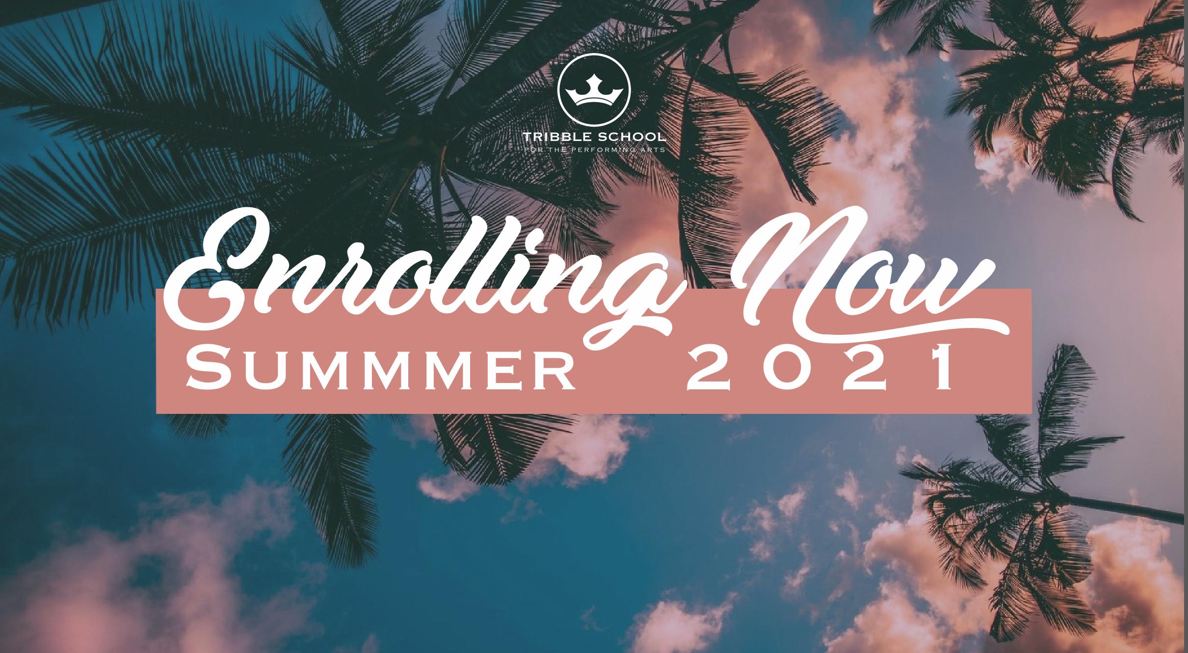 Enrolling now Summer 2021