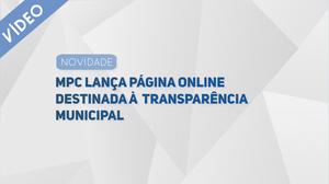 Clique na imagem acima e assista ao vídeo sobre o MPC Ranking da Transparência