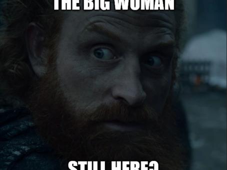 The Big Woman Still Here?